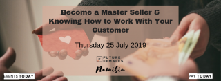Become a Master Seller & Knowing How to Work With Your Customer
