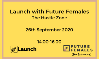 Launch with Future Females: The Hustle Zone